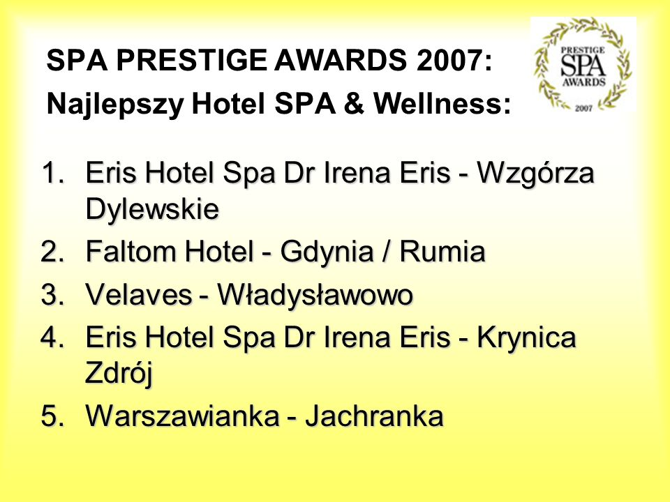 SPA PRESTIGE AWARDS 2007: Najlepszy Hotel SPA & Wellness: