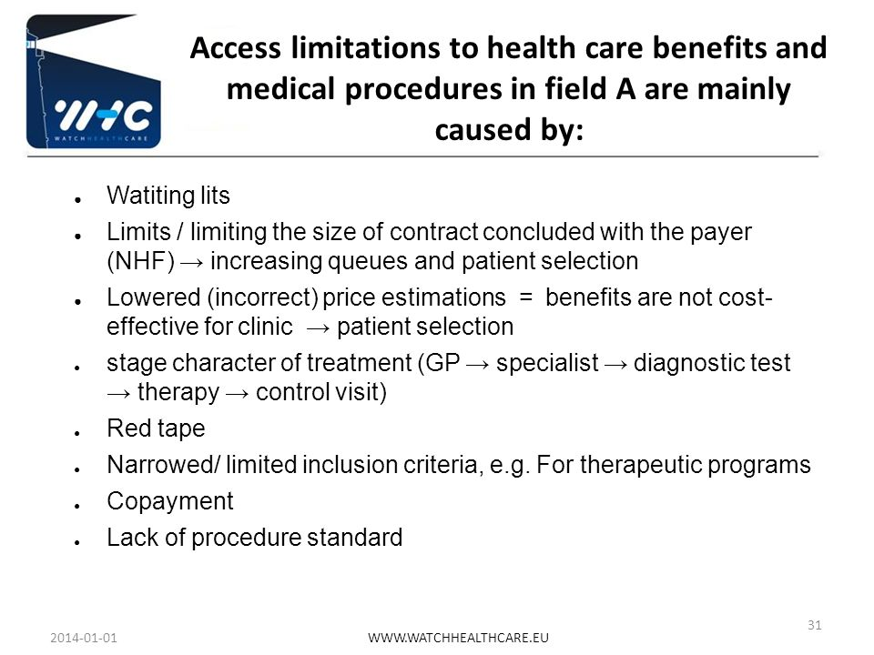 Access limitations to health care benefits and medical procedures in field A are mainly caused by: