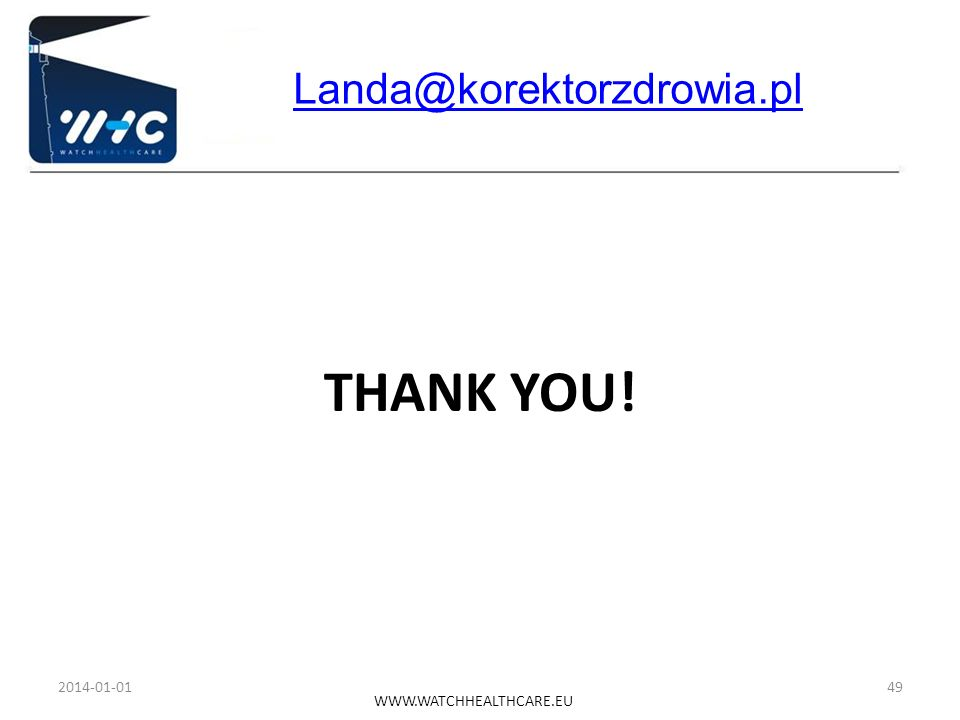 Landa@korektorzdrowia.pl THANK YOU! 2017-03-24 WWW.WATCHHEALTHCARE.EU