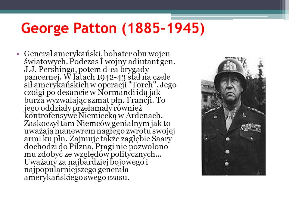 George Patton ( )