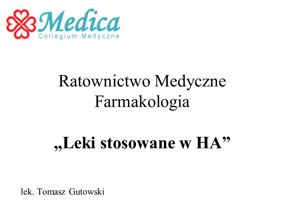 """Ratownictwo Medyczne Farmakologia """"Leki stosowane w HA"""