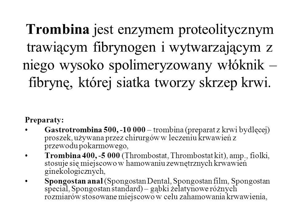 Trombina jest enzymem proteolitycznym trawiącym fibrynogen i wytwarzającym z niego wysoko spolimeryzowany włóknik – fibrynę, której siatka tworzy skrzep krwi.