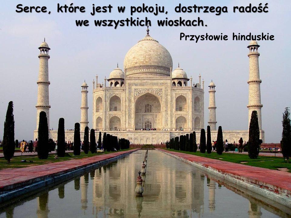 Serce, które jest w pokoju, dostrzega radość we wszystkich wioskach.