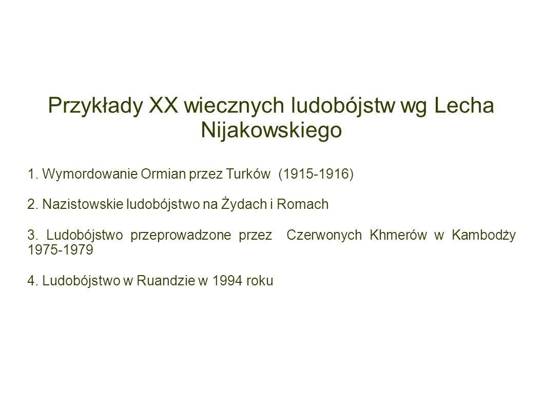 Przykłady XX wiecznych ludobójstw wg Lecha Nijakowskiego