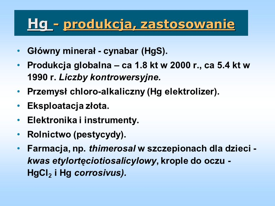 Hg - produkcja, zastosowanie