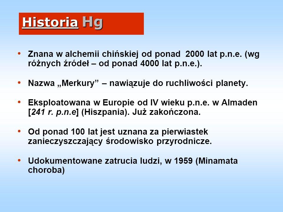 Historia Hg Znana w alchemii chińskiej od ponad 2000 lat p.n.e. (wg różnych źródeł – od ponad 4000 lat p.n.e.).