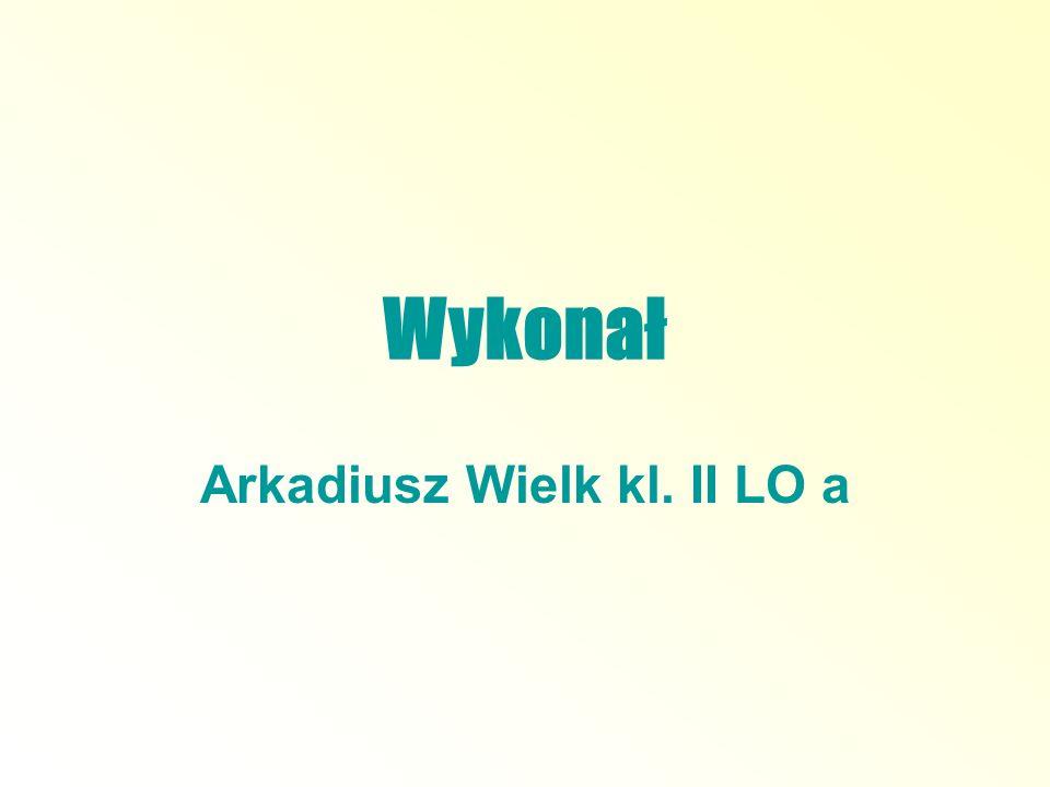 Arkadiusz Wielk kl. II LO a