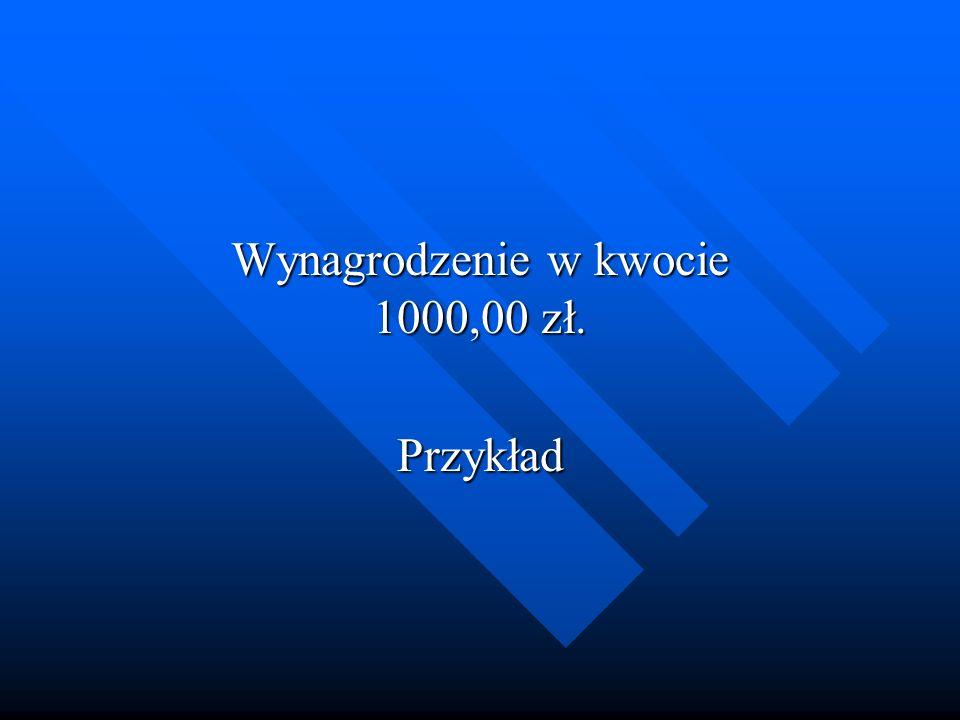 Wynagrodzenie w kwocie 1000,00 zł. Przykład