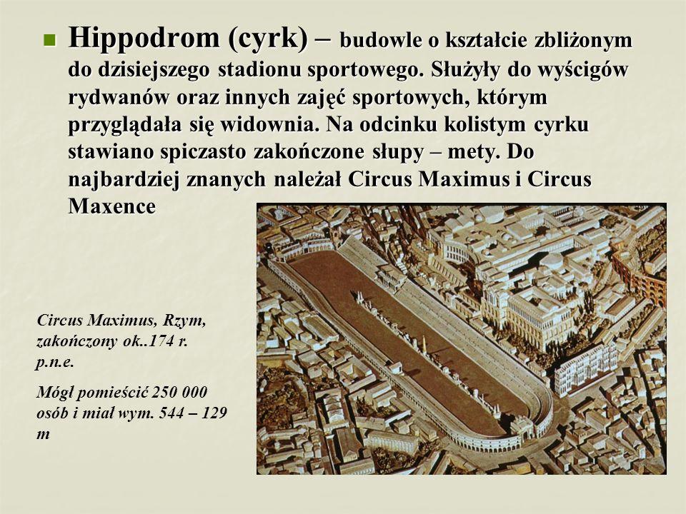 Hippodrom (cyrk) – budowle o kształcie zbliżonym do dzisiejszego stadionu sportowego. Służyły do wyścigów rydwanów oraz innych zajęć sportowych, którym przyglądała się widownia. Na odcinku kolistym cyrku stawiano spiczasto zakończone słupy – mety. Do najbardziej znanych należał Circus Maximus i Circus Maxence