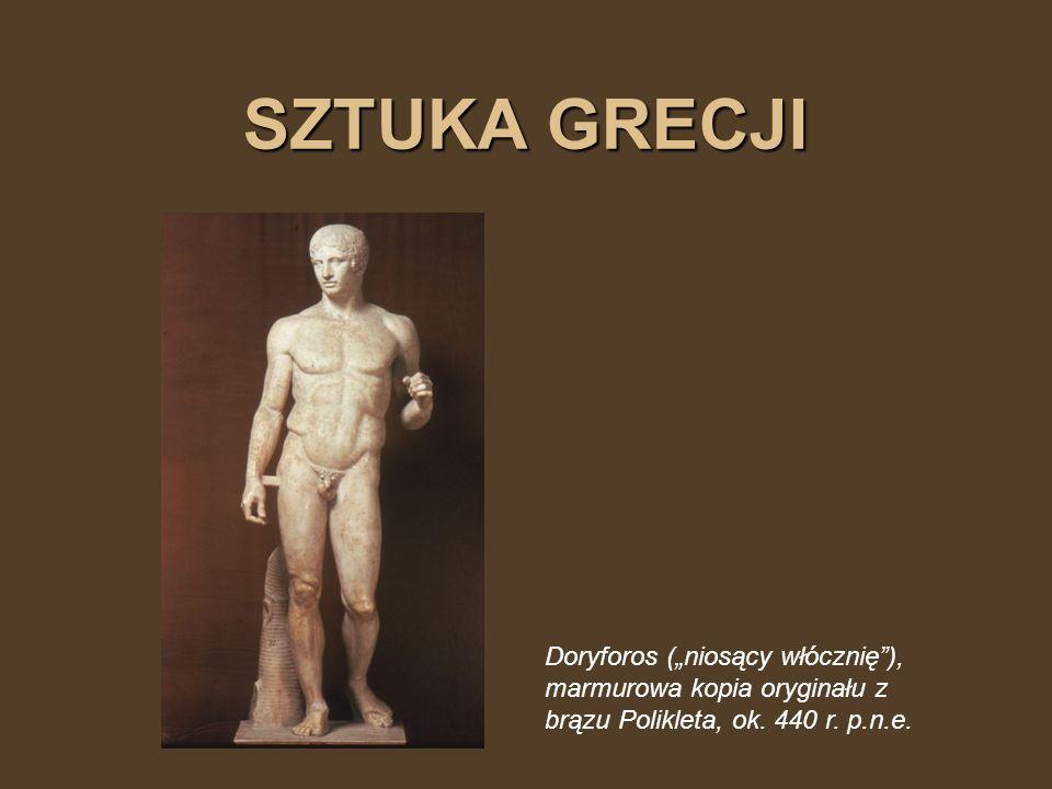 """SZTUKA GRECJI Doryforos (""""niosący włócznię ), marmurowa kopia oryginału z brązu Polikleta, ok."""