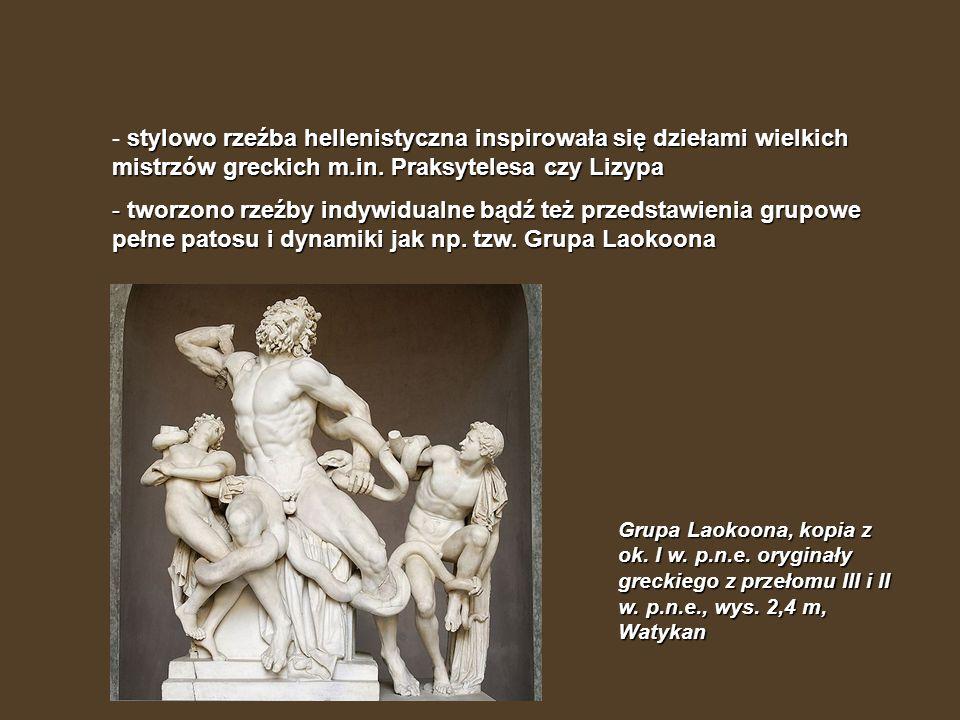 stylowo rzeźba hellenistyczna inspirowała się dziełami wielkich mistrzów greckich m.in. Praksytelesa czy Lizypa