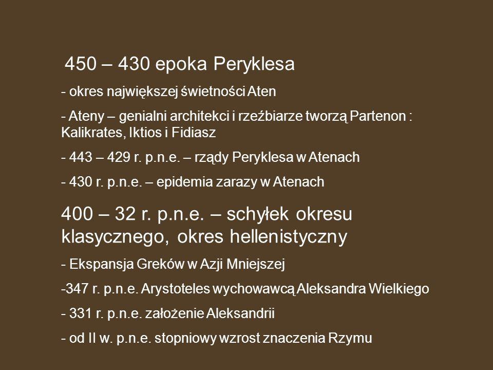 400 – 32 r. p.n.e. – schyłek okresu klasycznego, okres hellenistyczny