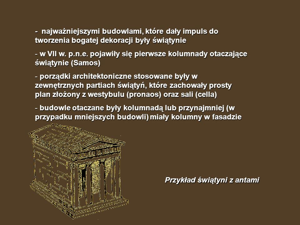 - najważniejszymi budowlami, które dały impuls do tworzenia bogatej dekoracji były świątynie