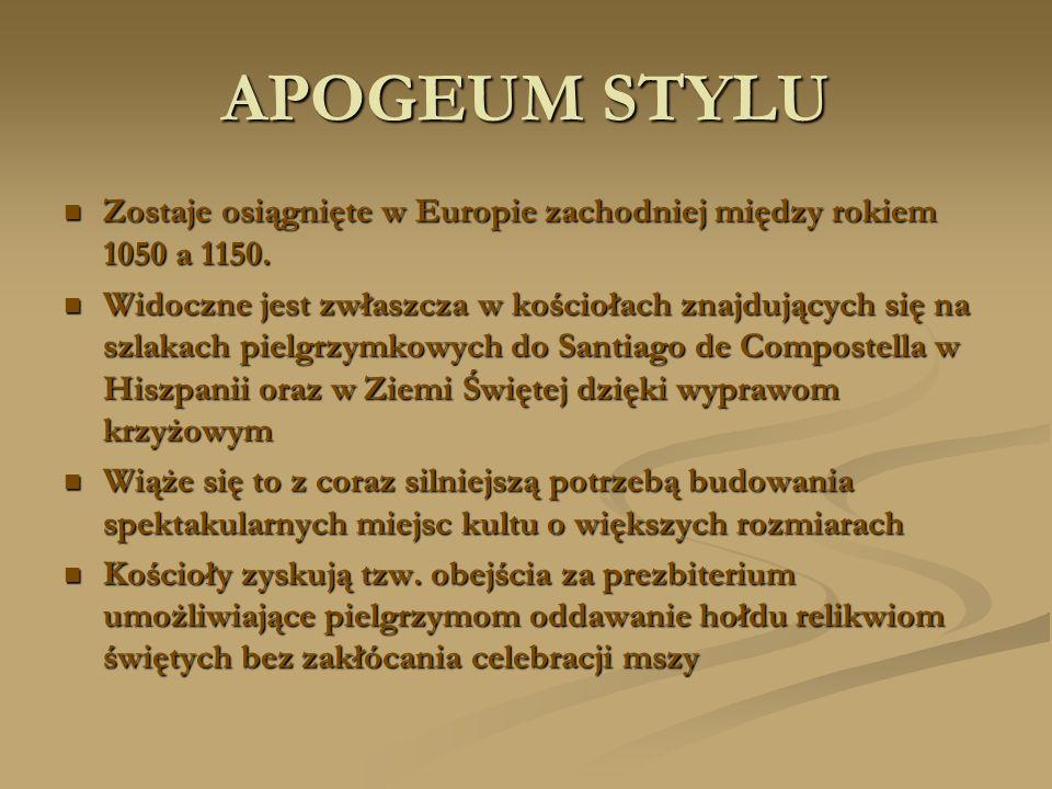 APOGEUM STYLU Zostaje osiągnięte w Europie zachodniej między rokiem 1050 a 1150.