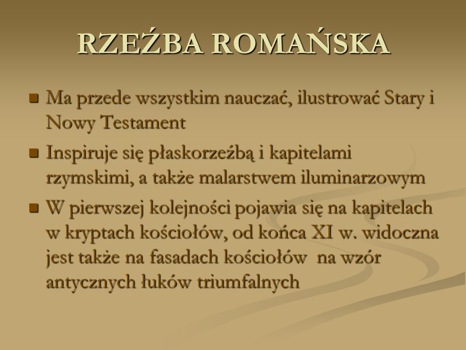 RZEŹBA ROMAŃSKA Ma przede wszystkim nauczać, ilustrować Stary i Nowy Testament.
