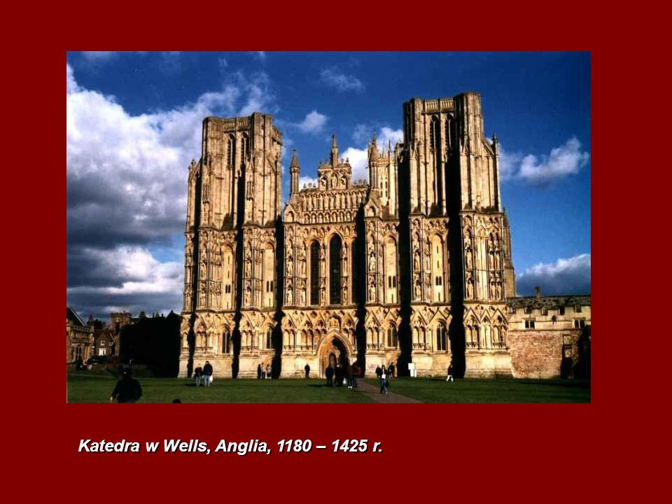 Katedra w Wells, Anglia, 1180 – 1425 r.
