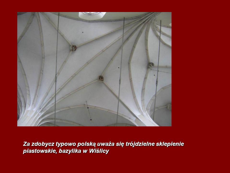 Za zdobycz typowo polską uważa się trójdzielne sklepienie piastowskie, bazylika w Wiślicy