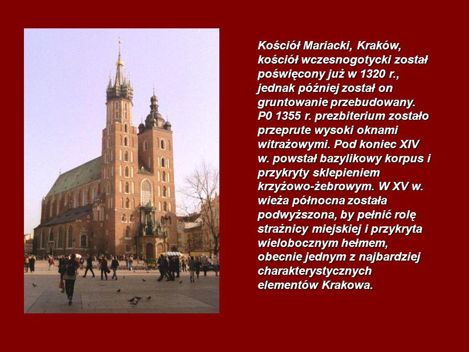 Kościół Mariacki, Kraków, kościół wczesnogotycki został poświęcony już w 1320 r., jednak później został on gruntowanie przebudowany.