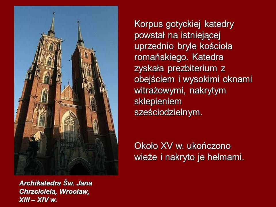 Około XV w. ukończono wieże i nakryto je hełmami.