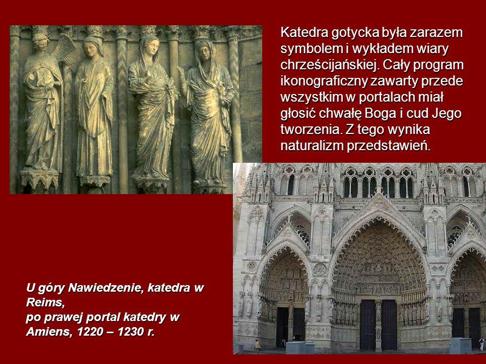 Katedra gotycka była zarazem symbolem i wykładem wiary chrześcijańskiej. Cały program ikonograficzny zawarty przede wszystkim w portalach miał głosić chwałę Boga i cud Jego tworzenia. Z tego wynika naturalizm przedstawień.