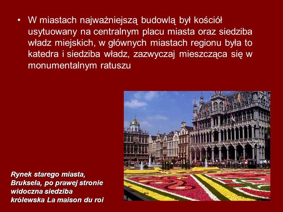 W miastach najważniejszą budowlą był kościół usytuowany na centralnym placu miasta oraz siedziba władz miejskich, w głównych miastach regionu była to katedra i siedziba władz, zazwyczaj mieszcząca się w monumentalnym ratuszu