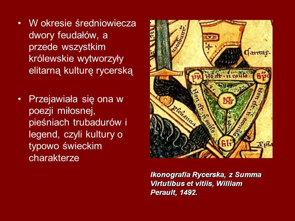 W okresie średniowiecza dwory feudałów, a przede wszystkim królewskie wytworzyły elitarną kulturę rycerską