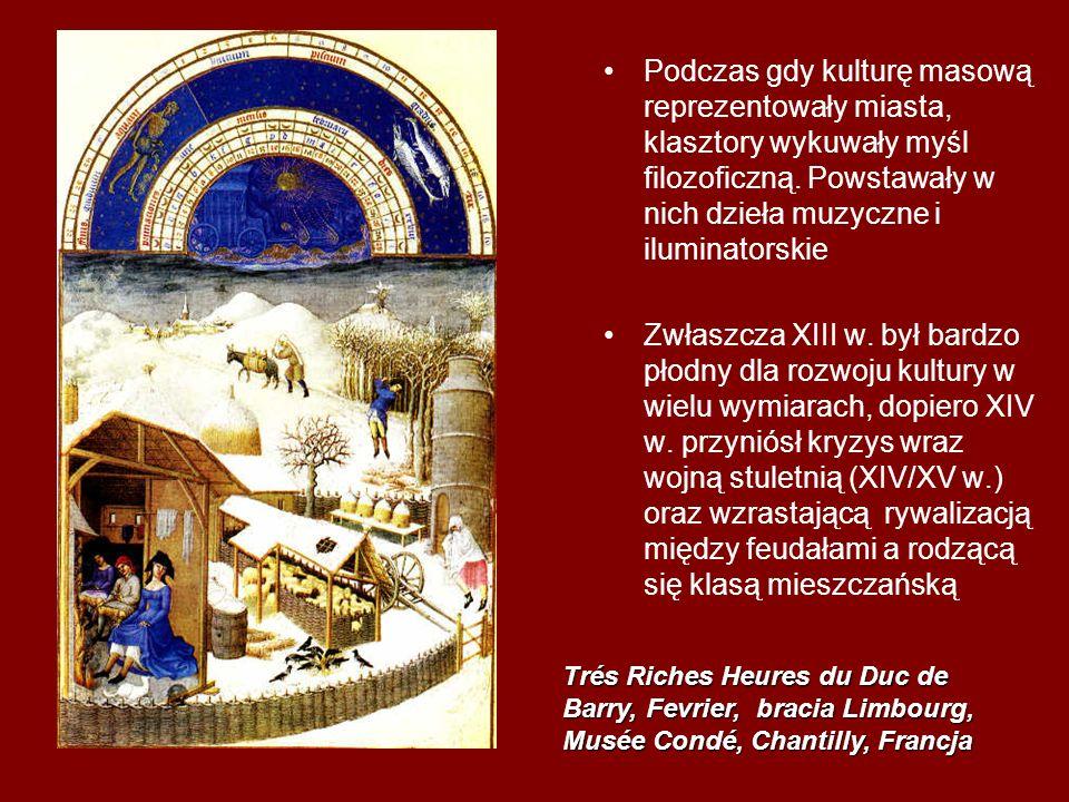 Podczas gdy kulturę masową reprezentowały miasta, klasztory wykuwały myśl filozoficzną. Powstawały w nich dzieła muzyczne i iluminatorskie