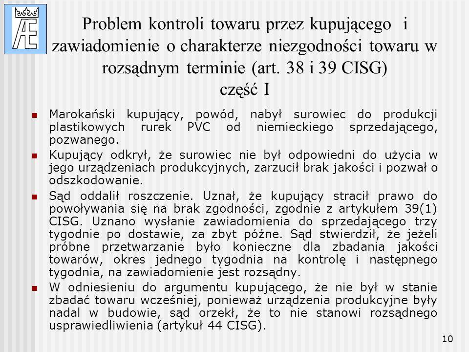 Problem kontroli towaru przez kupującego i zawiadomienie o charakterze niezgodności towaru w rozsądnym terminie (art. 38 i 39 CISG) część I