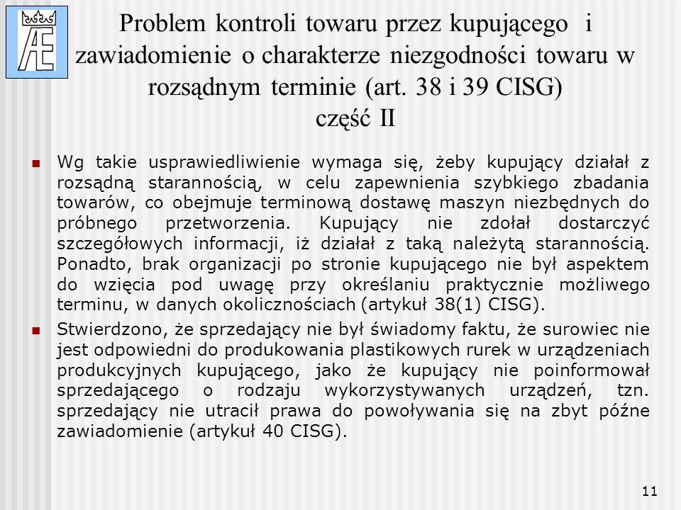 Problem kontroli towaru przez kupującego i zawiadomienie o charakterze niezgodności towaru w rozsądnym terminie (art. 38 i 39 CISG) część II