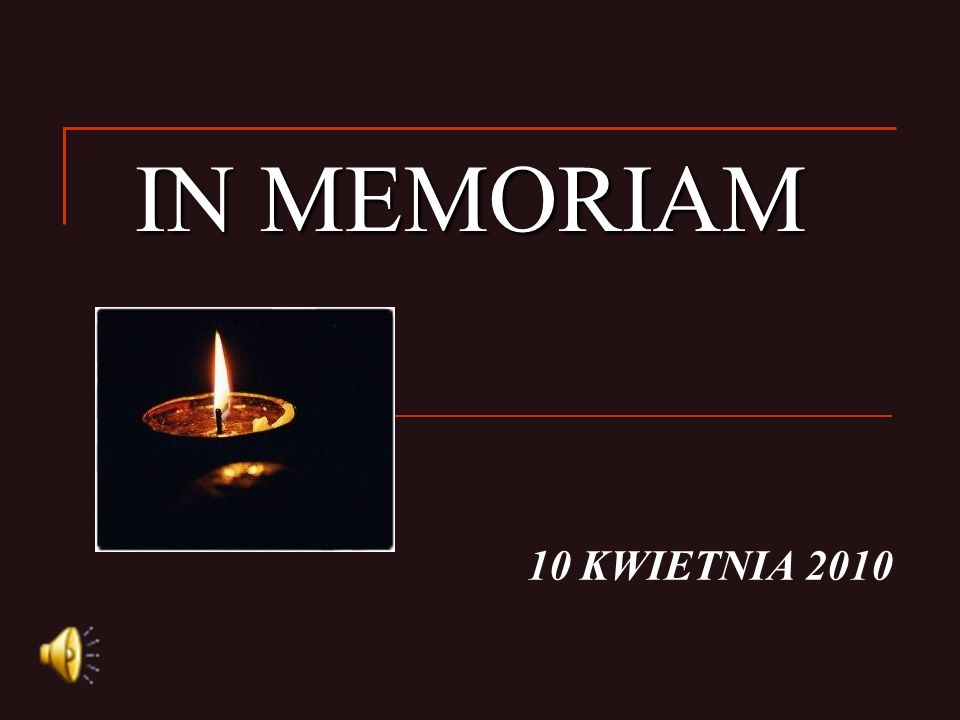 IN MEMORIAM 10 KWIETNIA 2010