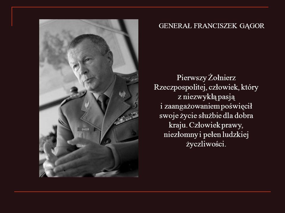 GENERAŁ FRANCISZEK GĄGOR