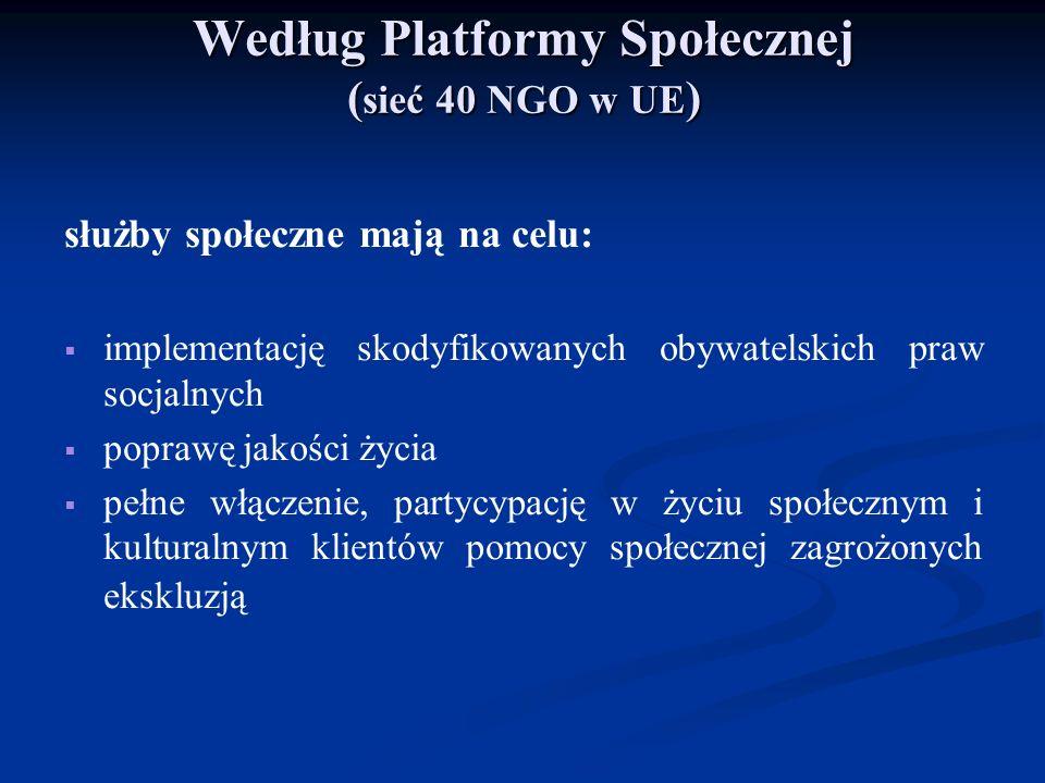 Według Platformy Społecznej (sieć 40 NGO w UE)