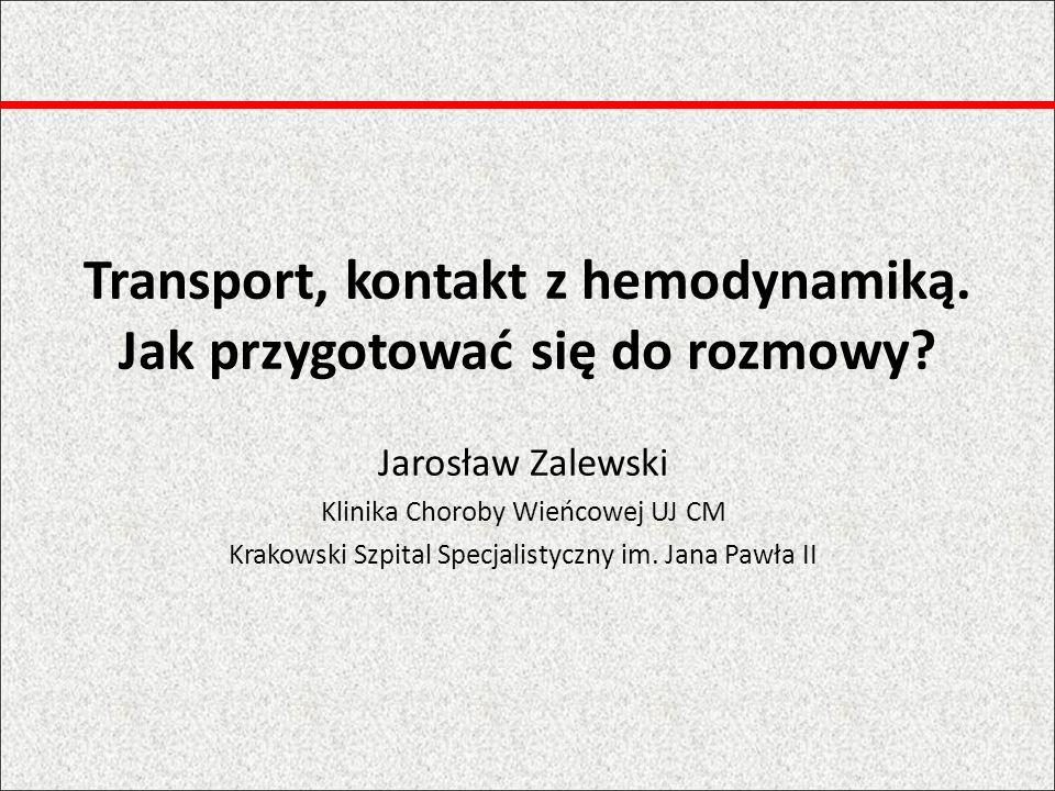 Transport, kontakt z hemodynamiką. Jak przygotować się do rozmowy