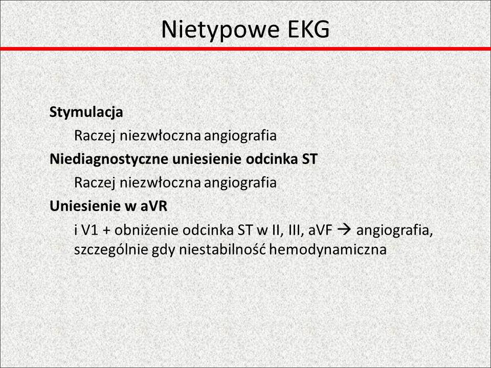 Nietypowe EKG Stymulacja Raczej niezwłoczna angiografia
