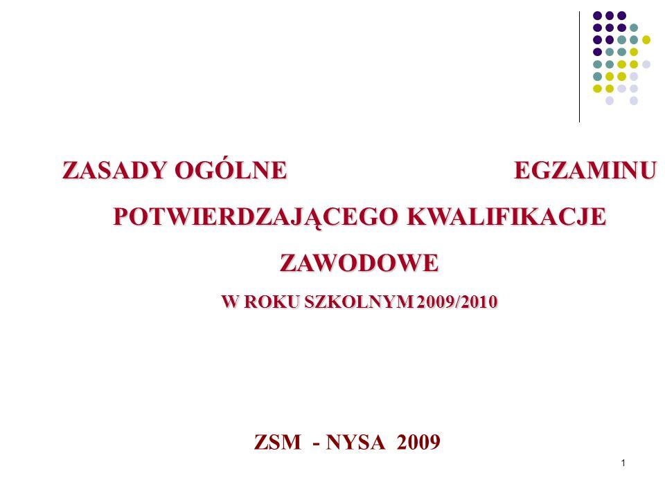 ZASADY OGÓLNE EGZAMINU POTWIERDZAJĄCEGO KWALIFIKACJE ZAWODOWE W ROKU SZKOLNYM 2009/2010