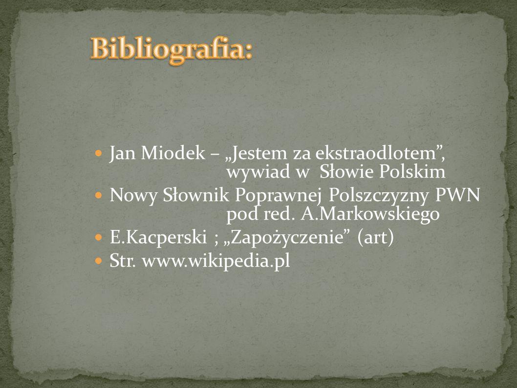 """Bibliografia: Jan Miodek – """"Jestem za ekstraodlotem , wywiad w Słowie Polskim."""