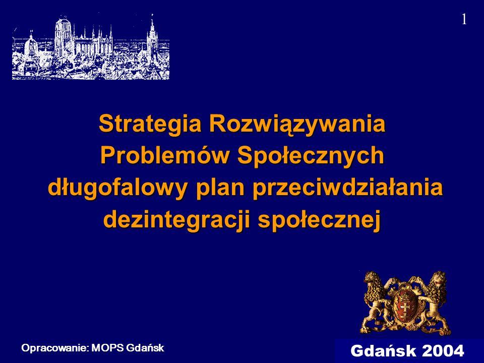 1 Strategia Rozwiązywania Problemów Społecznych długofalowy plan przeciwdziałania dezintegracji społecznej.
