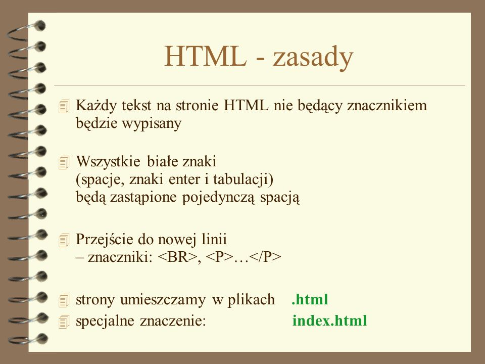 HTML - zasady Każdy tekst na stronie HTML nie będący znacznikiem będzie wypisany.