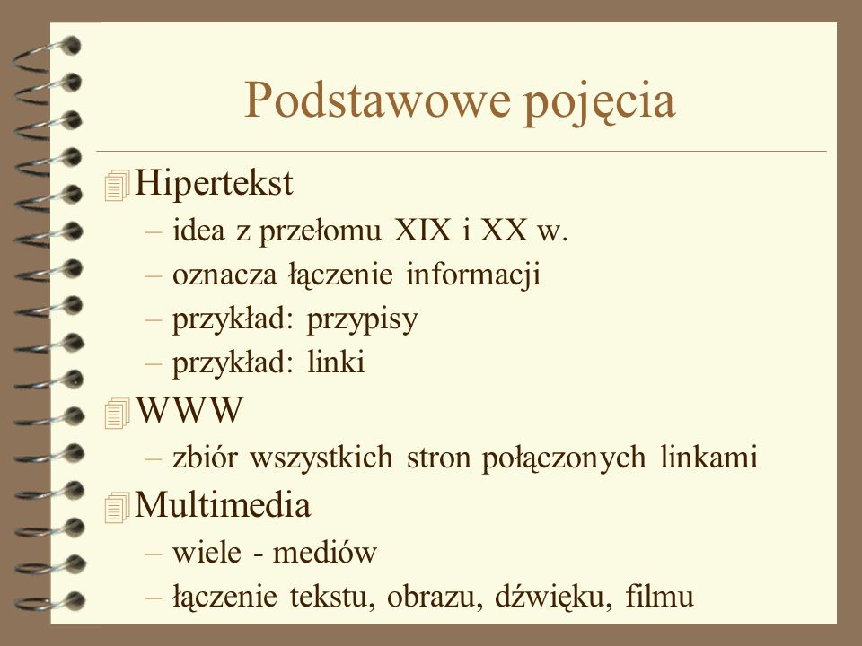 Podstawowe pojęcia Hipertekst WWW Multimedia
