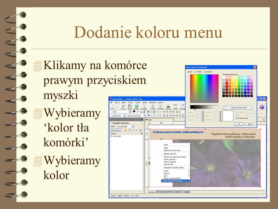 Dodanie koloru menu Klikamy na komórce prawym przyciskiem myszki