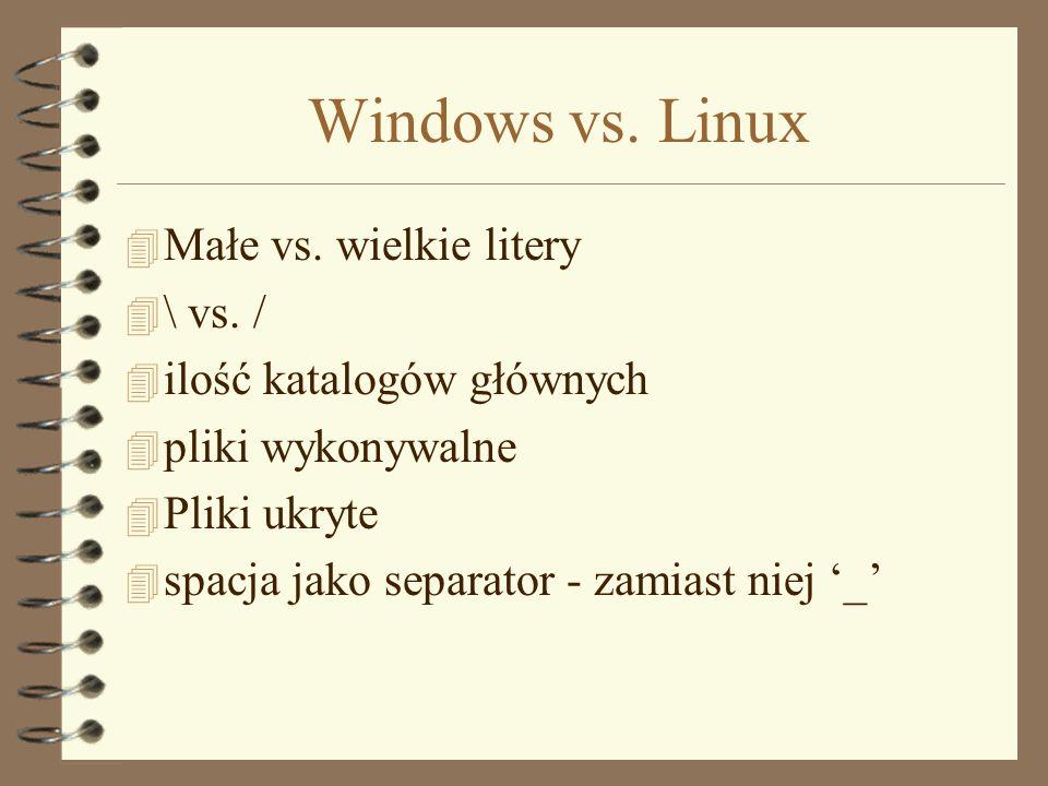 Windows vs. Linux Małe vs. wielkie litery \ vs. /