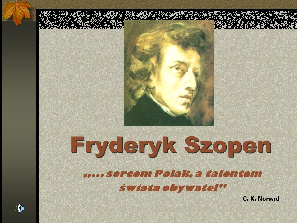 """""""... sercem Polak, a talentem"""