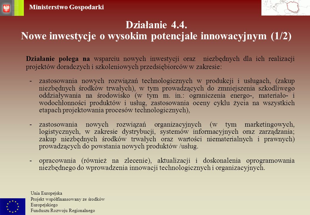 Działanie 4.4. Nowe inwestycje o wysokim potencjale innowacyjnym (1/2)