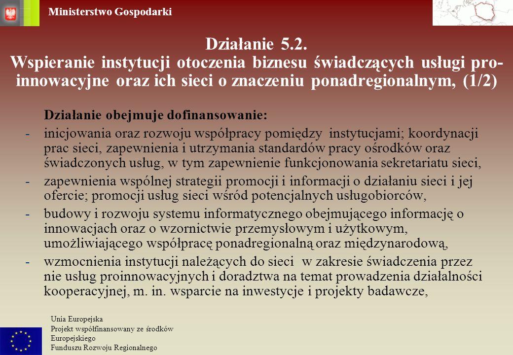 Działanie 5.2. Wspieranie instytucji otoczenia biznesu świadczących usługi pro- innowacyjne oraz ich sieci o znaczeniu ponadregionalnym, (1/2)