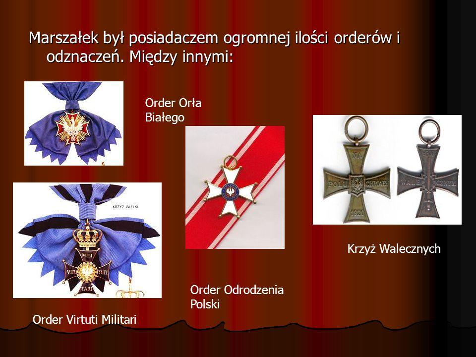 Marszałek był posiadaczem ogromnej ilości orderów i odznaczeń