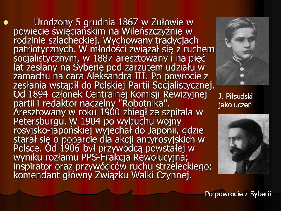 Urodzony 5 grudnia 1867 w Zułowie w powiecie święciańskim na Wileńszczyźnie w rodzinie szlacheckiej. Wychowany tradycjach patriotycznych. W młodości związał się z ruchem socjalistycznym, w 1887 aresztowany i na pięć lat zesłany na Syberię pod zarzutem udziału w zamachu na cara Aleksandra III. Po powrocie z zesłania wstąpił do Polskiej Partii Socjalistycznej. Od 1894 członek Centralnej Komisji Rewizyjnej partii i redaktor naczelny Robotnika . Aresztowany w roku 1900 zbiegł ze szpitala w Petersburgu. W 1904 po wybuchu wojny rosyjsko-japońskiej wyjechał do Japonii, gdzie starał się o poparcie dla akcji antyrosyjskich w Polsce. Od 1906 był przywódcą powstałej w wyniku rozłamu PPS-Frakcja Rewolucyjna; inspirator oraz przywódców ruchu strzeleckiego; komendant główny Związku Walki Czynnej.