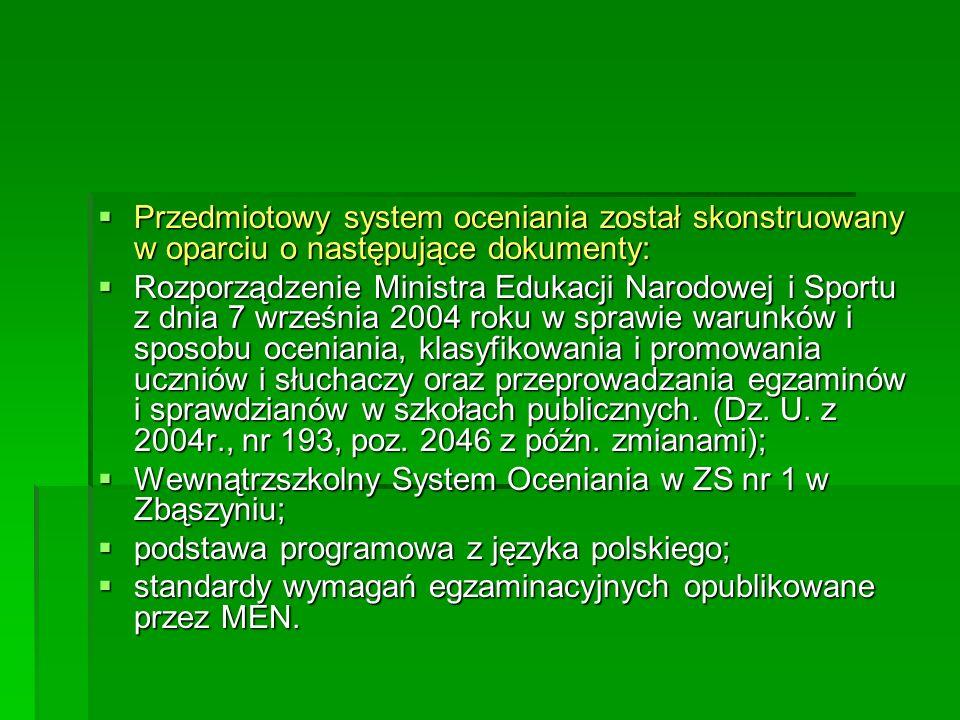 Przedmiotowy system oceniania został skonstruowany w oparciu o następujące dokumenty: