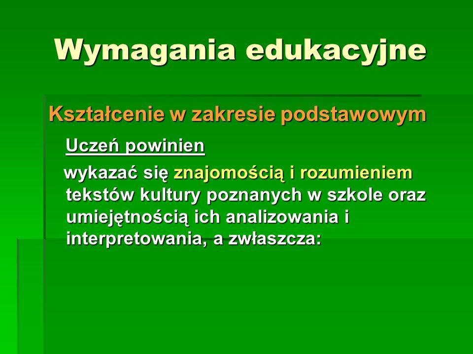 Wymagania edukacyjne Kształcenie w zakresie podstawowym Uczeń powinien