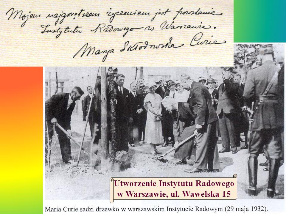 Utworzenie Instytutu Radowego w Warszawie, ul. Wawelska 15