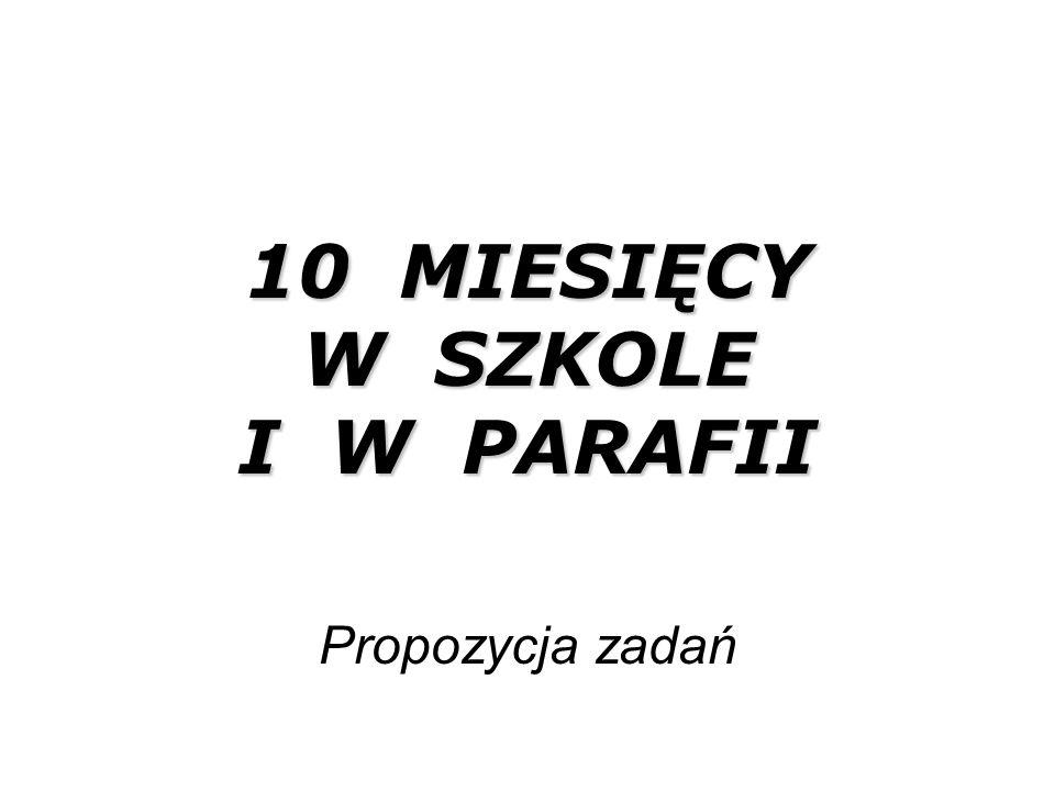 10 MIESIĘCY W SZKOLE I W PARAFII